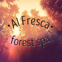 Al Fresco Forest Spa — Spa Music 2016