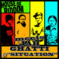 Situation — Jah Ghatti Meets House Of Riddim