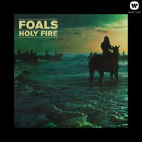 Holy Fire — Foals