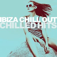 Chilled Hits — Ibiza Chill Out