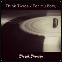 Think Twice / For My Baby — Brook Benton