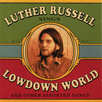 Lowdown World (And Other Assorted Songs) — Luther Russell