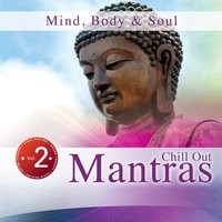 Mind, Body & Soul, Vol. 2: Chill out Mantras — Steve Hogarty