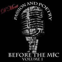 Passion and Poetry: Before the Mic, Vol.1 — D'Merit