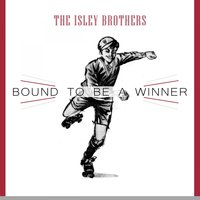 Bound To Be a Winner — The Isley Brothers