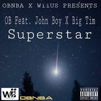 Superstar — John Boy, O.b., Big Tim