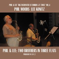 Two Brothers In Three Flats — Phil Woods, Lee Konitz