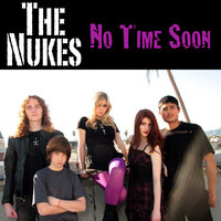 No Time Soon — The Nukes