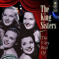 Over The Rainbow - The Very Best Of — The King Sisters