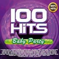 100 Hits Baby Party — сборник
