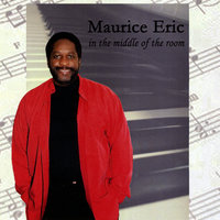 In the Middle of the Room — Maurice Eric