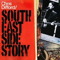 South East Side Story — Chris Difford