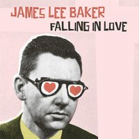 Falling in Love — James Lee Baker
