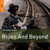 Rough Guide To Blues and Beyond — сборник