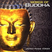 Words of Buddha — United Peace Voices