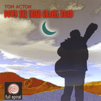 Down The Irish Gravel Road — Tom Acton