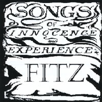 Songs of Innocence and Experience — Fitz