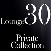 Lounge 30: Private Collection — сборник