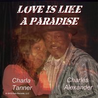Love Is Like a Paradise — Charles Alexander  & Charla Tanner