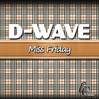 Miss Friday — D-Wave