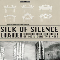Crusaders of Individuality Single — Sick of Silence