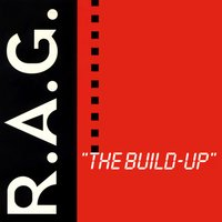 The Build-Up — R.A.G.