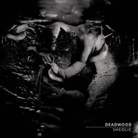 Sheolic — Deadwood