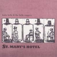 St. Mary's Hotel — Katie Belle & the Belle Rangers, Katie Belle, The Belle Rangers
