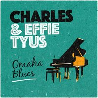 Omaha Blues — Charles & Effie Tyus