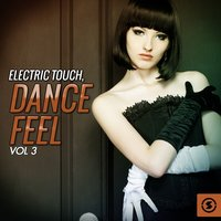 Electric Touch: Dance Feel, Vol. 3 — сборник