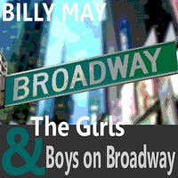The Girls and Boys on Broadway — Billy May & His Orchestra