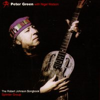 The Robert Johnson Songbook — Peter Green Splinter Group