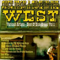 Once Upon a Time in the West - Best of Bluegrass Vol. 1 — сборник