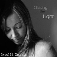 Chasing the Light — Sarah St. Germain