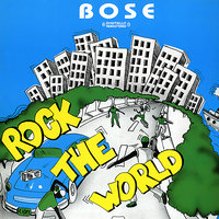 Rock The World — Bose