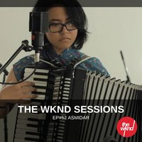The Wknd Sessions Ep. 52: Asmidar — Asmidar