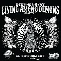 Living Among Demons — Dee The Great