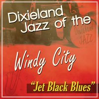 Jet Black Blues: Dixieland Jazz of the Windy City — сборник