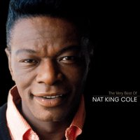 The Very Best Of Nat King Cole — Nat King Cole