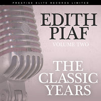 The Classic Years, Vol. 2 — Edith Piaf