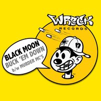 BUCK 'eM DOWN b/w MURDER MC's — Black Moon
