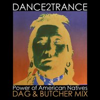 Power of American Natives — Dance 2 Trance