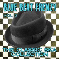 Blue Beat Frenzy - The Classic Ska Collection, Vol. 5 — Busters All Stars