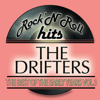 The Best Of The Early Years Vol 1 — The Drifters, Ruby Baby