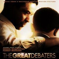 Music From & Recorded For The Motion Picture The Great Debaters — The Great Debators