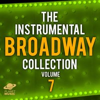 The Instrumental Broadway Collection, Vol. 7 — The Hit Co.