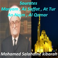 Sourates Maryam, As Saffat, At Tur, An Najm, Al Qamar — Mohamed Salahdine kibarah