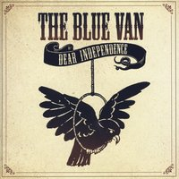 Dear Independence — The Blue Van