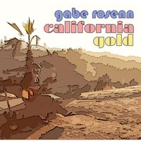 California Gold — Gabe Rosenn