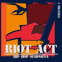 Riot Act: Hip Hop Subpoena, Vol. 1 — сборник